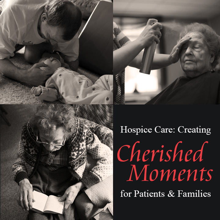 Hospice Care: Creating Cherished Moments for Patients & Families
