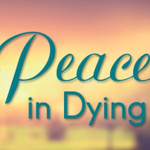 Peace in Dying