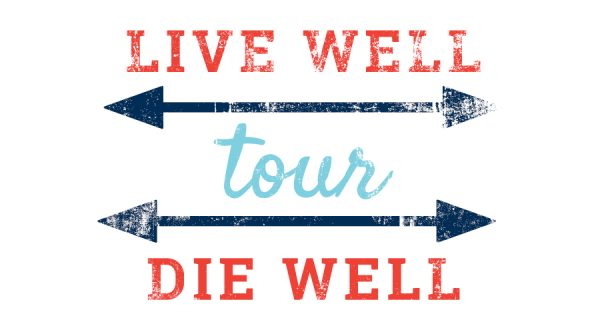 Live Well Die Well Tour